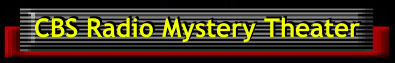 Go to CBS Radio Mystery Theater